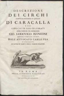 Descrizione Dei Circhi Particolarmente Di Quello Di Caracalla E Dei Giuochi In Essi Celebrati [...]
