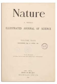 Nature : a Weekly Illustrated Journal of Science. Volume 43, 1890 November 6, [No. 1097]