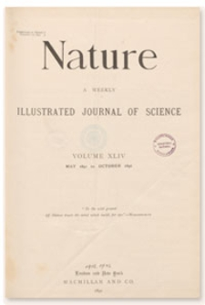 Nature : a Weekly Illustrated Journal of Science. Volume 44, 1891 August 13, [No. 1137]