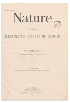 Nature : a Weekly Illustrated Journal of Science. Volume 45, 1892 March 10, [No. 1167]