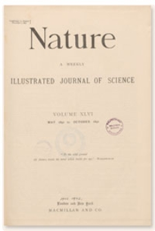 Nature : a Weekly Illustrated Journal of Science. Volume 46, 1892 October 20, [No. 1199]