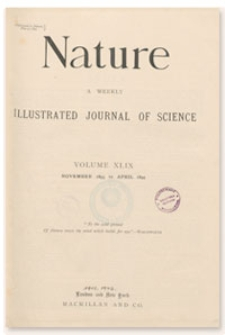 Nature : a Weekly Illustrated Journal of Science. Volume 49, 1894 February 22, [No. 1269]