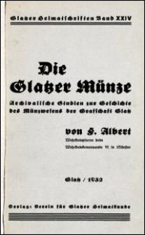 Die Glatzer Münze : archivalische Studien zur Geschichte des Münzwesens der Grafschaft Glatz