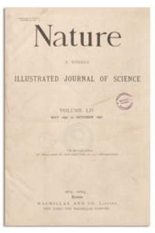 Nature : a Weekly Illustrated Journal of Science. Volume 54, 1896 August 6, [No. 1397]