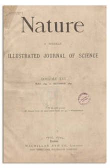 Nature : a Weekly Illustrated Journal of Science. Volume 56, 1897 July 15, [No. 1446]