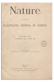 Nature : a Weekly Illustrated Journal of Science. Volume 59, 1899 January 19, [No. 1525]