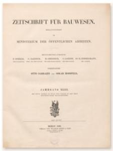 Zeitschrift für Bauwesen, Jr. XLIII, 1893, H. 7-9