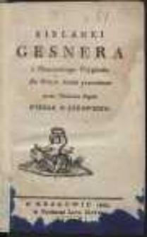 Sielanki Gesnera Z Niemieckiego Oryginału Na Wiersz Polski przerobione przez Tłomacza Xiążki Wiersz o Człowieku