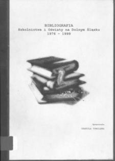 Bibliografia szkolnictwa i oświaty na Dolnym Śląsku 1976-1999