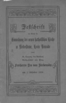 Festschrift aus Anlaß der Einweihung der neuen katholischen Kirche zu Niedersteine, Kreis Neurode durch Se. Eminenz, den Kardinal, Fürsterzbischof von Prag, Freiherrn Leo von Skrbensky am 1. Oktober 1904