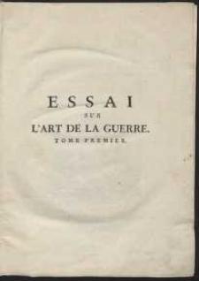 Essai Sur L'Art De La Guerre [...]. T.1