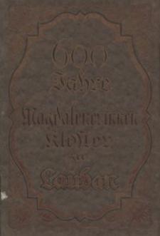 Das Klosterstift zur hl. Maria Magdalena von der Buße zu Lauban 1320-1920 : Festschrift zu Feier seines 600 jährigen Bestehens