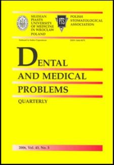 Dental and Medical Problems, 2006, Vol. 43, nr 3