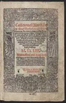 Cantional Albo Księgy chwał Boskych : to iest Piesni Duchowne Kościoła świętego podług Ewangeliei y Prawdziwego Pisma świętego […]