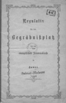 Regulativ für den Begräbnißplatz bei der evangelischen Friedenskirche in Jauer