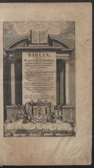 Biblia, Dat is: De gantsche H. Schrifture, vervattende alle de Canonijcke Boecken des Ouden en des Nieuwen Testaments […]
