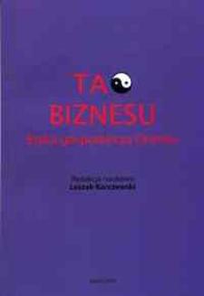 Tao biznesu : etyka gospodarcza Orientu