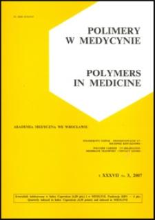 Polimery w Medycynie = Polymers in Medicine, 2007, T. 37, nr 3
