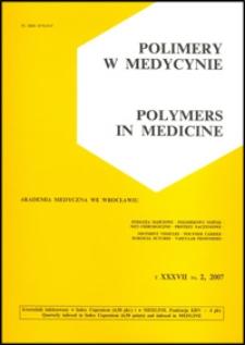 Polimery w Medycynie = Polymers in Medicine, 2007, T. 37, nr 2