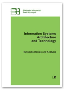 Information systems architecture and technology : networks design and analysis