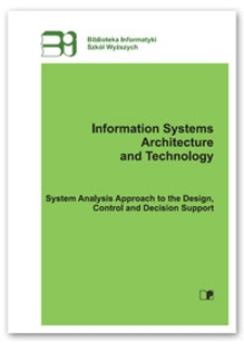 Information systems architecture and technology : system analysis approach to the design, control and decision support
