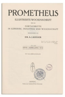 Prometheus : Illustrierte Wochenschrift über die Fortschritte in Gewerbe, Industrie und Wissenschaft. 27. Jahrgang, 1916, Nr 1395