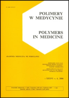 Polimery w Medycynie = Polymers in Medicine, 2006, T. 36, nr 4