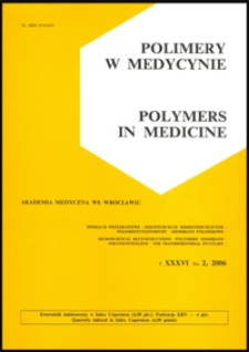 Polimery w Medycynie = Polymers in Medicine, 2006, T. 36, nr 2