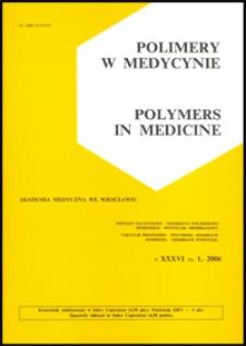 Polimery w Medycynie = Polymers in Medicine, 2006, T. 36, nr 1