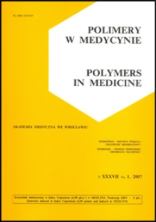 Polimery w Medycynie = Polymers in Medicine, 2007, T. 37, nr 1