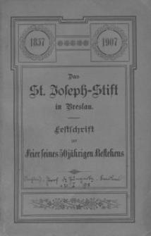 Das St. Joseph-Stift in Breslau : Festschrift zur Feier seines 50jährigen Bestehens