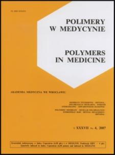 Polimery w Medycynie = Polymers in Medicine, 2007, T. 37, nr 4