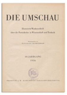 Die Umschau : Illustrierte Wochenschschrift über die Fortschritte in Wissenschaft und Technik. 40. Jahrgang, 1936, Heft 2