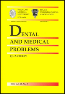 Dental and Medical Problems, 2005, Vol. 42, nr 3