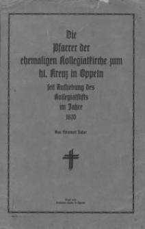 Die Pfarrer der ehemaligen Kollegiatkirche zum hl. Kreuz in Oppeln seit Aufhebung des Kollegiatstifts im Jahre 1810