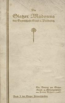 Die Glatzer Madonna des Erzbischofs Ernst von Pardubitz : ein Beitrag zur Glatzer Kunst- und Heimatgeschichte
