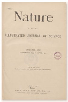 Nature : a Weekly Illustrated Journal of Science. Volume 61, 1900 January 4, [No. 1575]
