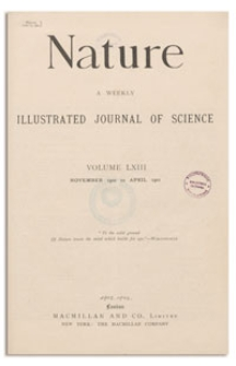 Nature : a Weekly Illustrated Journal of Science. Volume 63, 1901 February 21, [No. 1634]