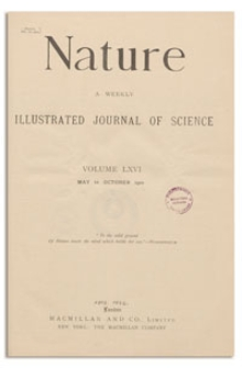 Nature : a Weekly Illustrated Journal of Science. Volume 66, 1902 September 25, [No. 1717]