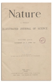 Nature : a Weekly Illustrated Journal of Science. Volume 67, 1903 January 8, [No. 1732]