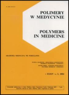 Polimery w Medycynie = Polymers in Medicine, 2004, T. 34, nr 3