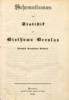 Schematismus oder Statistik des Bisthums Breslau Königlich Preussischen Antheils