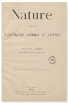 Nature : a Weekly Illustrated Journal of Science. Volume 73, 1905 December 21, [No. 1886]