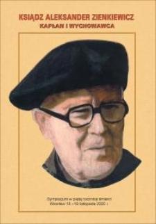 Ksiądz Aleksander Zienkiewicz - kapłan i wychowawca : sympozjum w piątą rocznicę śmierci, Wrocław 18-19 listopada 2000 r.
