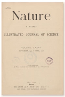 Nature : a Weekly Illustrated Journal of Science. Volume 77, 1908 April 30, [No. 2009]
