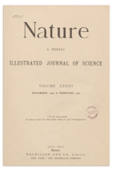 Nature : a Weekly Illustrated Journal of Science. Volume 82, 1909 November 11, [No. 2089]
