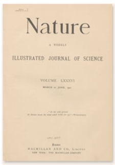 Nature : a Weekly Illustrated Journal of Science. Volume 86, 1911 April 27, [No. 2165]