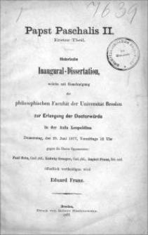 Papst Paschalis II. : historische Inaugural-Dissertation, welche mit Genehmigung der philosophischen Facultät der Universität Breslau zur Erlangung der Doctorwürde [...] öffentlich vertheidigen wird