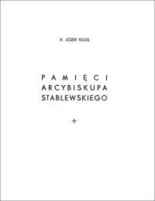 Pamięci arcybiskupa Stablewskiego : kazanie wygłoszone w katedrze poznańskiej na uroczystość odsłonięcia pomnika arcybiskupa 8 lipca 1935