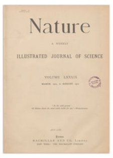 Nature : a Weekly Illustrated Journal of Science. Volume 89, 1912 June 20, [No. 2225]